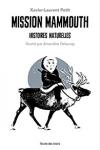 Mission Mammouth : Histoires Naturelles