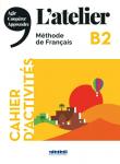 L'atelier, Méthode de français : B2 : Cahier d'activités