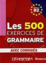 Les 500 exercices de grammaire niveau B2 : corrigés intégrés