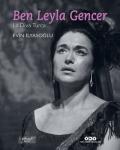 Ben Leyla Gencer : La Diva Turca